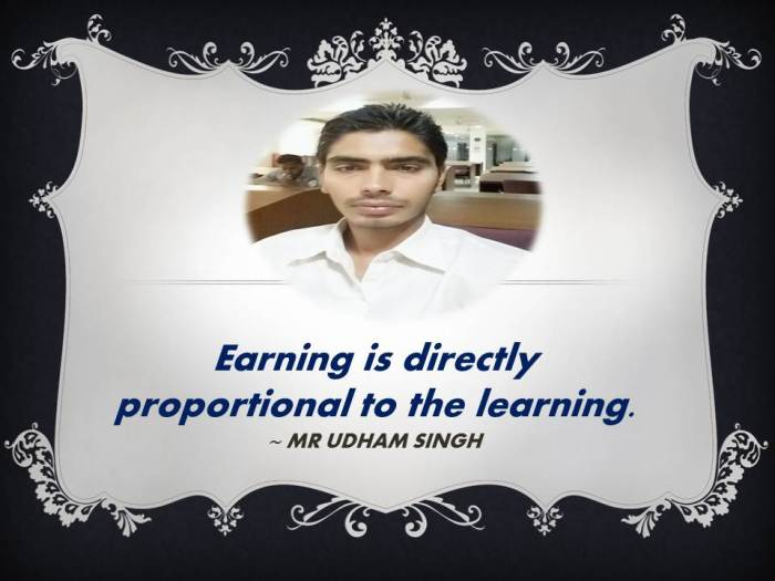 Learning is directly proportional to the earning
